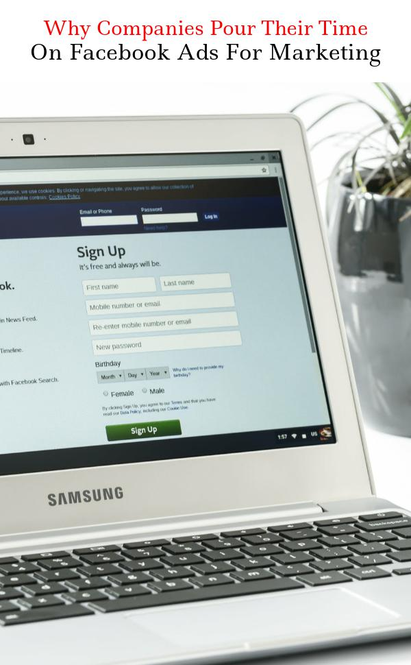 Why Companies Pour Their Time On Facebook Ads For Marketing