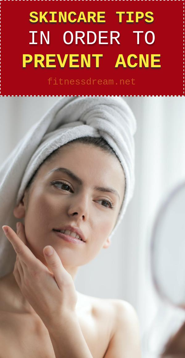 Skincare Tips in Order to Prevent Acne