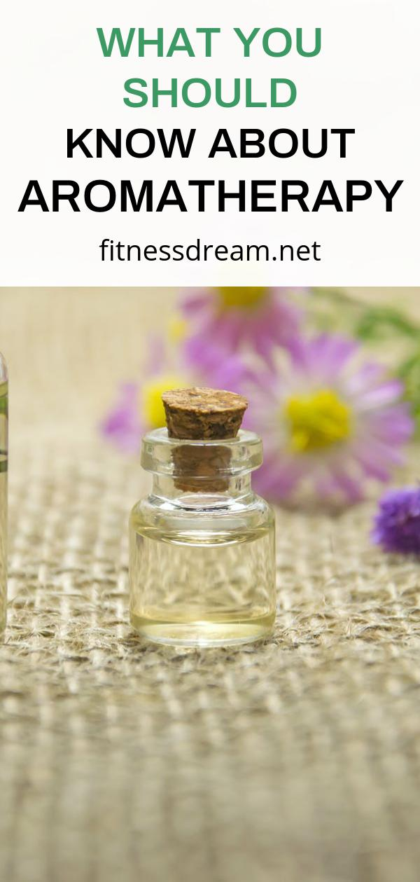 What You Should Know About Aromatherapy