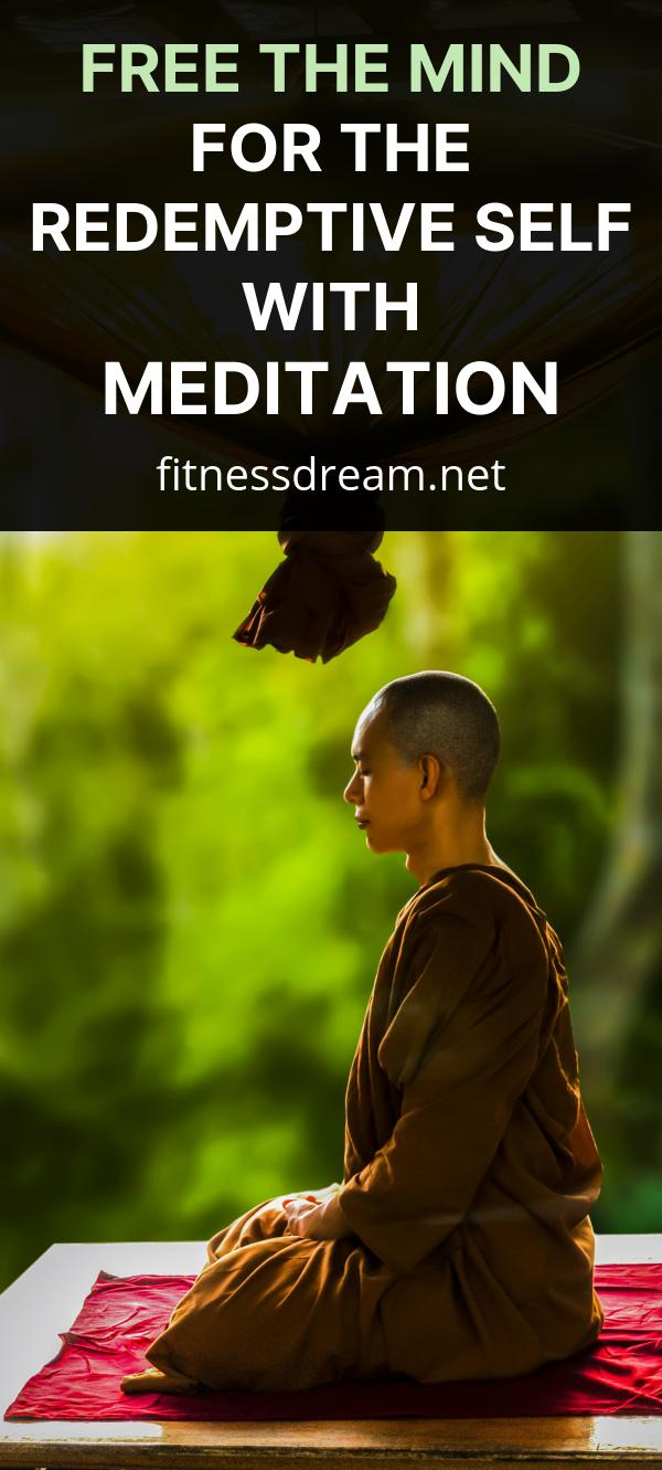 Free The Mind For The Redemptive Self With Meditation