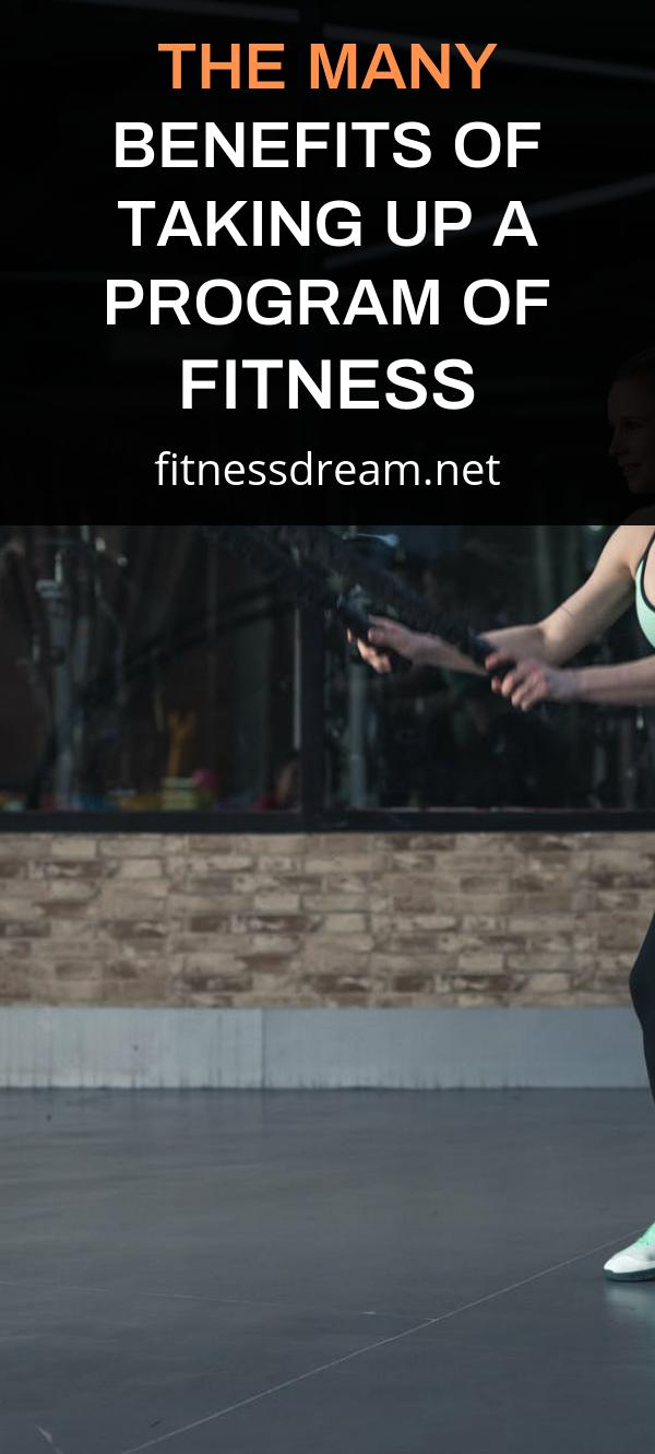 The Many Benefits of Taking up A Program of Fitness
