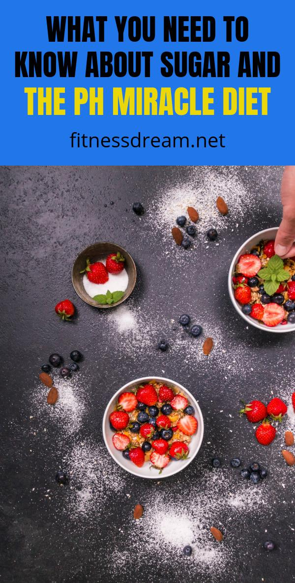 What You Need to Know About Sugar and The pH Miracle Diet