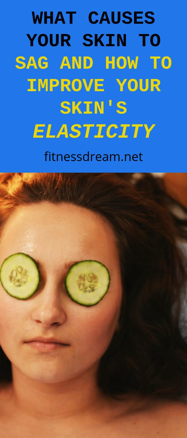 What Causes Your Skin to Sag and How to Improve Your Skin's Elasticity